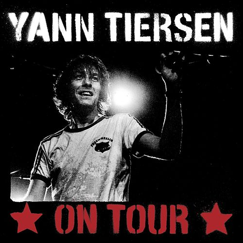 On Tour by Yann Tiersen