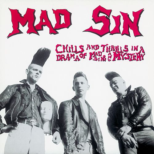 Chills and Thrills in a Drama of Mad Sin and Mystery by Mad Sin