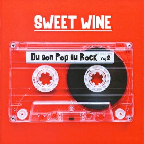Du son Pop au Rock, Vol. 2 by Sweet Wine
