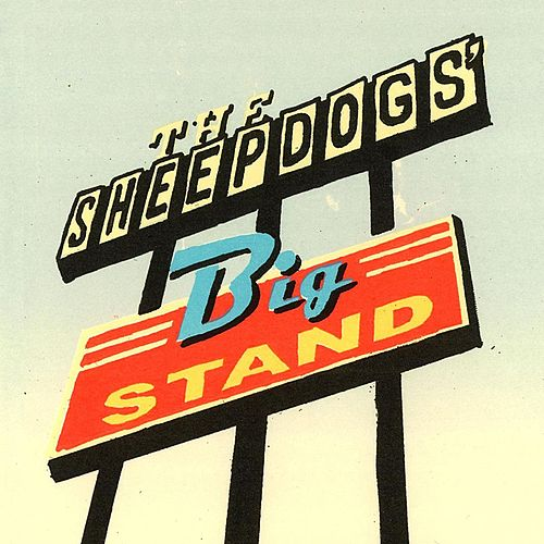 Big Stand by The Sheepdogs