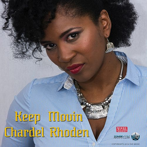 Keep Movin by Chardel Rhoden