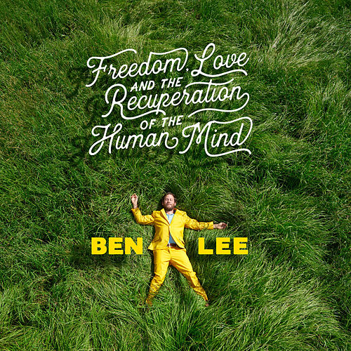 Freedom, Love and the Recuperation of the Human Mind de Ben Lee