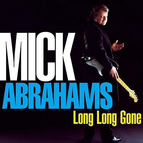Long Long Gone by Mick Abrahams