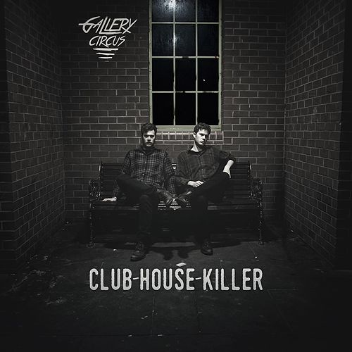 Club House Killer by Gallery Circus