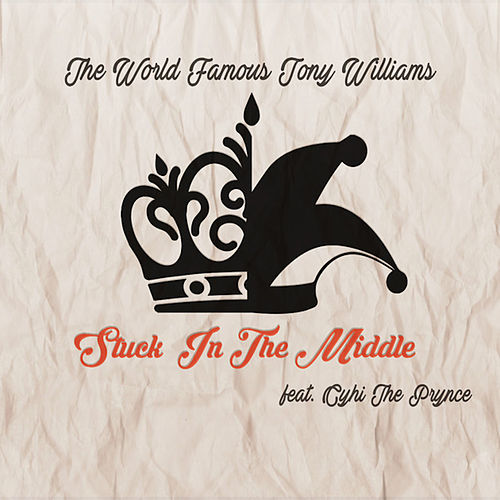 Stuck In The Middle de The World Famous Tony Williams