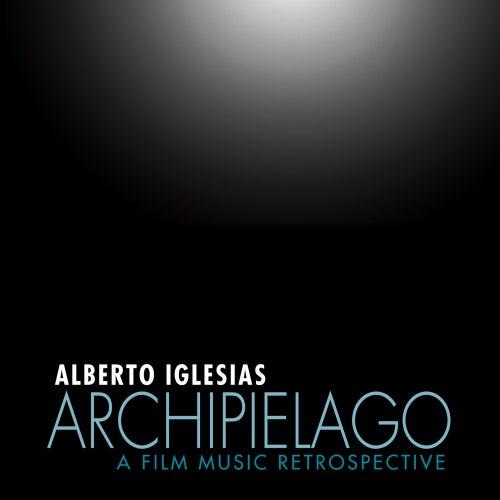 Archipiélago: A Film Music Retrospective de Alberto Iglesias