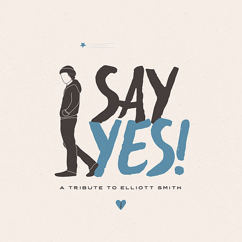 Say Yes! A Tribute to Elliott Smith de Various Artists