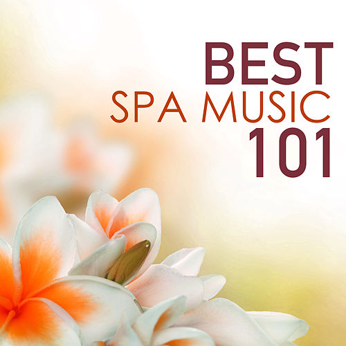 Best Spa Music 101 - Serenity Relaxation Songs, Top Wellness Center & Hotel Tracks von Best Relaxing SPA Music