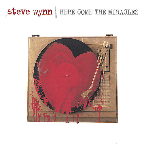 Here Come The Miracles de Steve Wynn