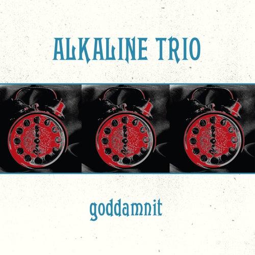 Goddamnit by Alkaline Trio