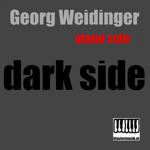 Dark Side: Piano Solo by Georg Weidinger