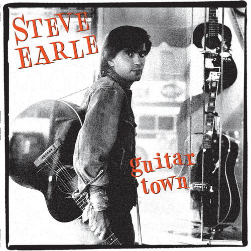 Guitar Town (30th Anniversary Deluxe Edition) by Steve Earle