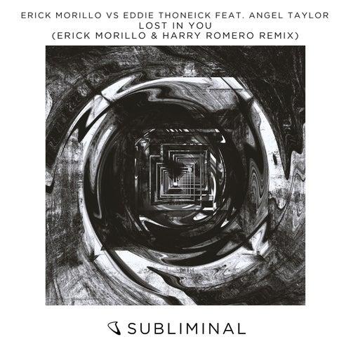Lost In You (Erick Morillo & Harry Romero Remix) by Erick Morillo vs Eddie Thoneick