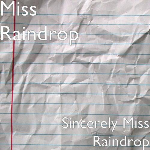 Sincerely Miss Raindrop von Miss Raindrop