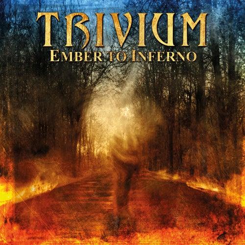 Ember to Inferno de Trivium
