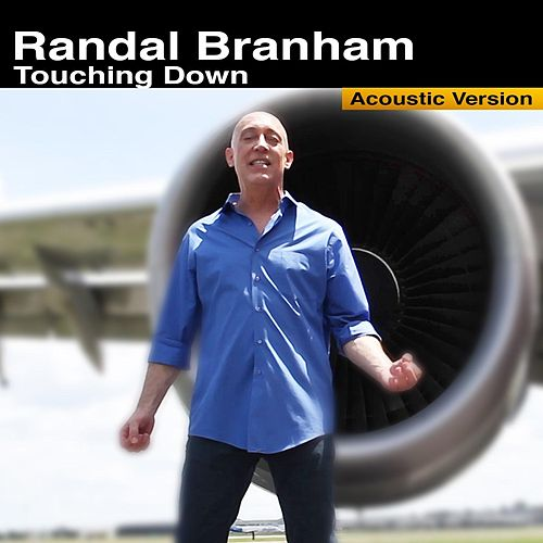 Touching Down (Acoustic Version) von Randal Branham