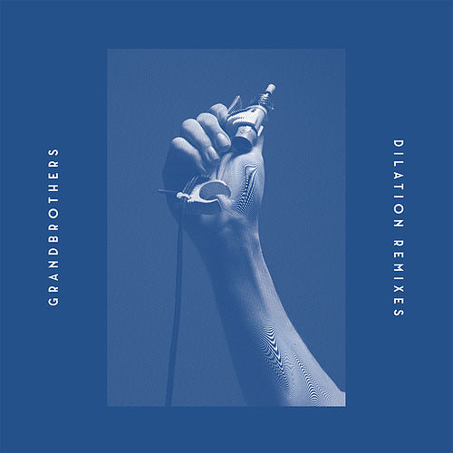 Dilation Remixes by Grandbrothers