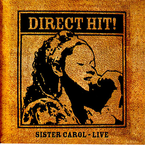 Direct Hit!: Sister Carol - Live by Sister Carol
