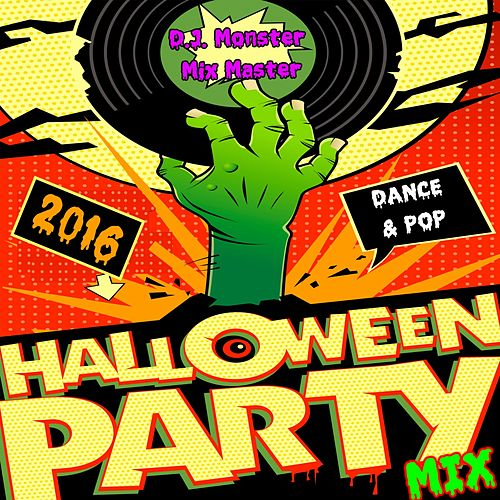 2016 Halloween Party Mix (Dance & Pop) by Various Artists