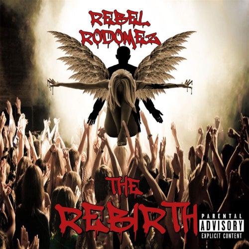The Rebirth by Rebel Rodomez