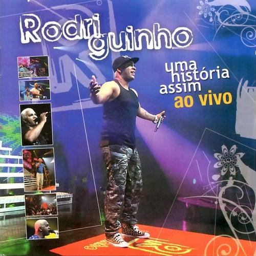 Uma História Assim (Ao Vivo) by Rodriguinho
