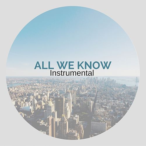 All We Know (Instrumental. Originally Performed By The Chainsmokers) de J-Lp