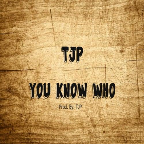 You Know Who de Tjp