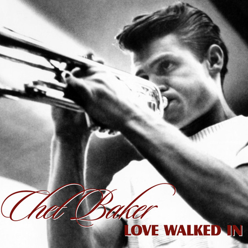 Love Walked In de Chet Baker