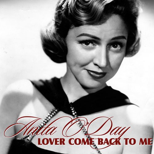 Lover Come Back To Me von Anita O'Day