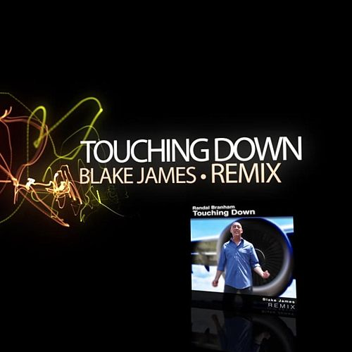 Touching Down (Blake James Remix) von Randal Branham