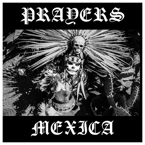 Mexica by Prayers