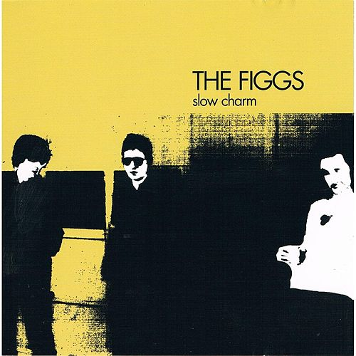 Slow Charm by The Figgs