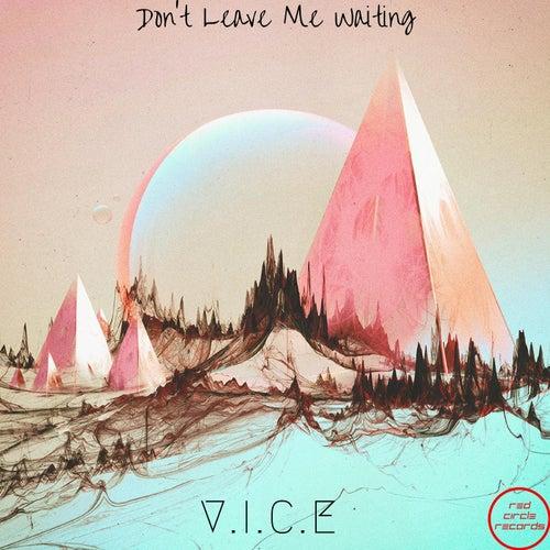 Don't Leave Me Waiting von Vice