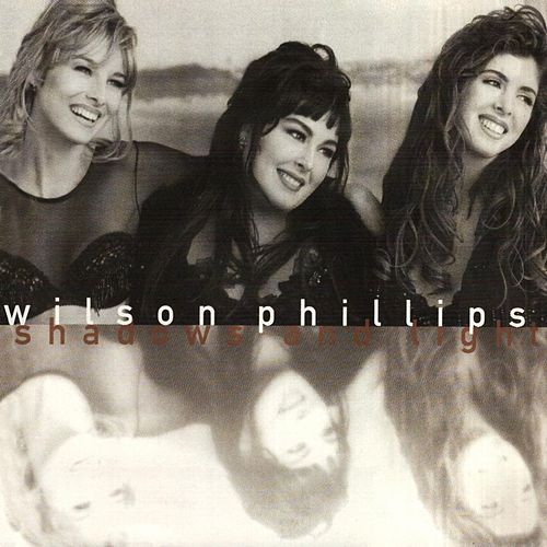 Shadows And Light by Wilson Phillips