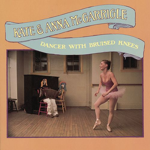 Dancer With Bruised Knees de Kate and Anna McGarrigle