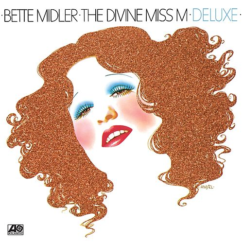 The Divine Miss M (Deluxe) von Bette Midler