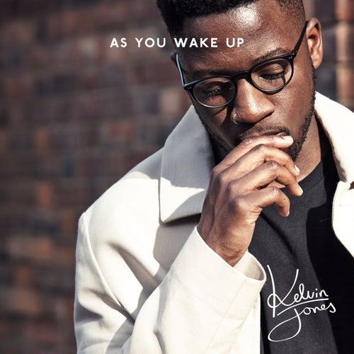 As You Wake Up von Kelvin Jones