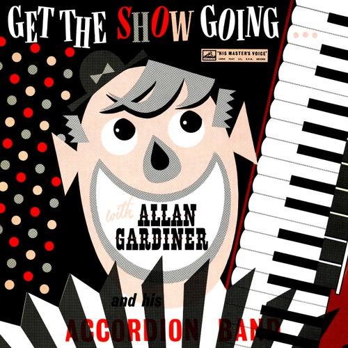 Get The Show Going de Allan Gardiner