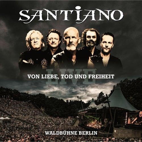Von Liebe, Tod und Freiheit - Live / Waldbühne Berlin by Santiano