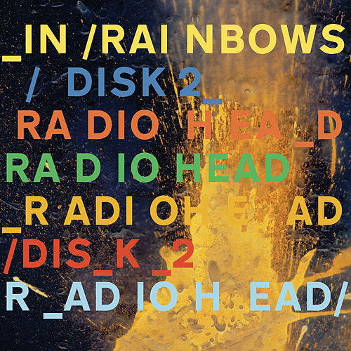 In Rainbows (Disk 2) by Radiohead