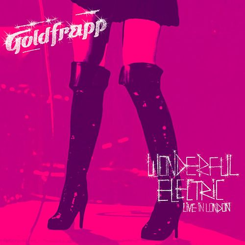Wonderful Electric (Live In London) by Goldfrapp