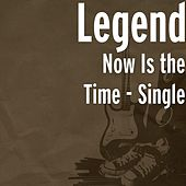 Now Is the Time by Legend