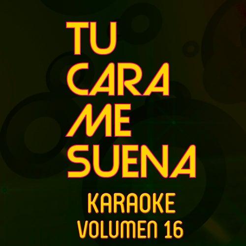 Tu Cara Me Suena Karaoke (Vol. 16) von Ten Productions