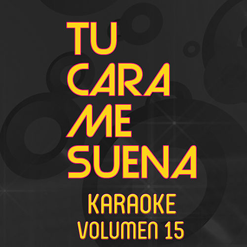 Tu Cara Me Suena Karaoke (Vol. 15) by Ten Productions