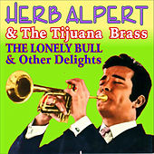 The Lonely Bull & Other Delights by Herb Alpert