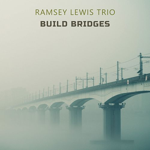 Build Bridges by Ramsey Lewis