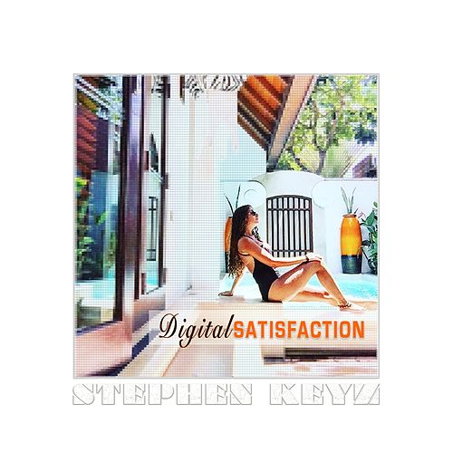 Digital Satisfaction de Stephen Keyz