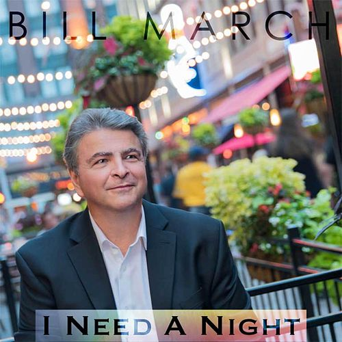 I Need a Night von Bill March