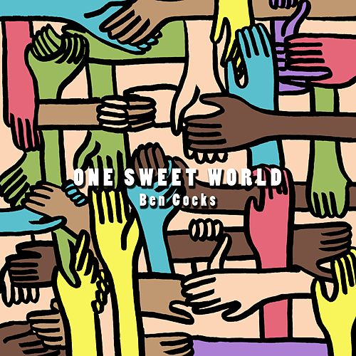 One Sweet World de Ben Cocks