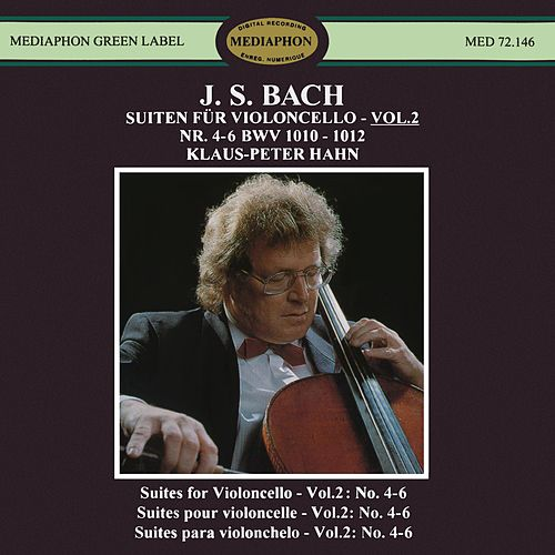 J. S. Bach: Suites for Violoncello Nos. 4-6, BWV 1010-1012 by Klaus-Peter Hahn